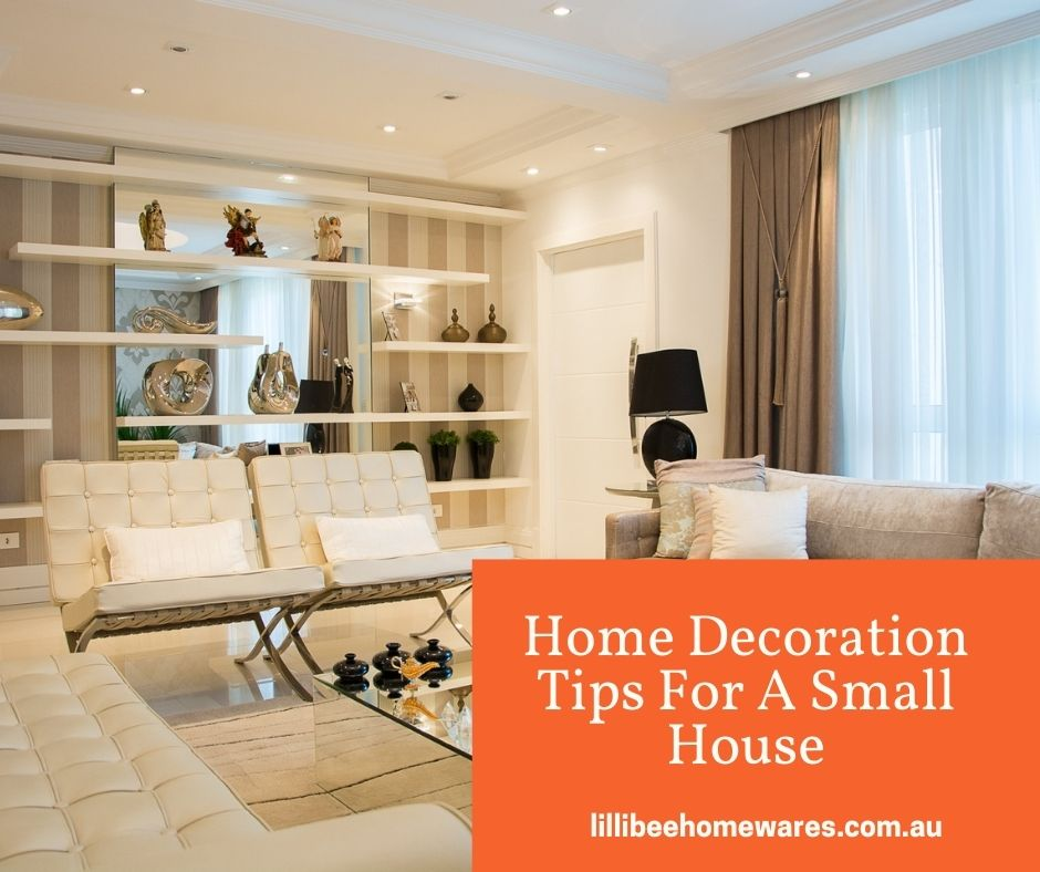 Home Decoration Tips For A Small House